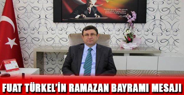 Kaymakam Fuat Türkel'in Ramazan Bayramı Mesajı