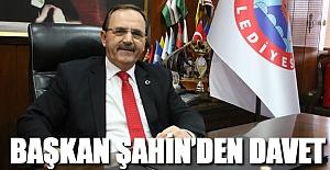 BAŞKAN ŞAHİN'DEN DAVET