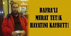 Bafra#039;lı Murat Tetik boğularak...
