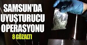 Samsun'da uyuşturucu operasyonu 8 gözaltı