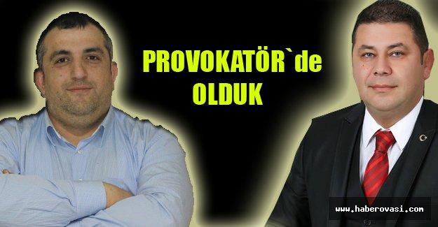 Sonunda Provokatör`de Olduk