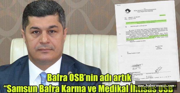 """Bafra OSB'nin adı artık """"Samsun Bafra Karma ve Medikal İhtisas OSB"""""""