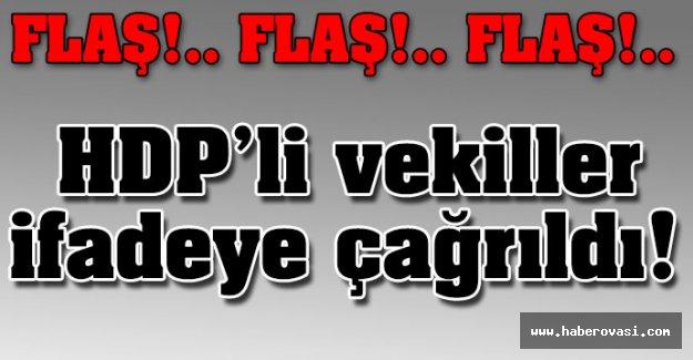 HDP'li vekiller ifadeye çağrıldı!