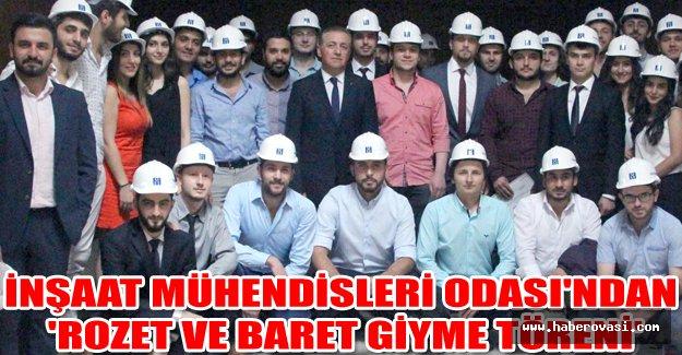 İNŞAAT MÜHENDİSLERİ ODASI'NDAN 'ROZET VE BARET GİYME TÖRENİ'