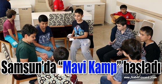"""Samsun'da """"Mavi Kamp"""" başladı"""