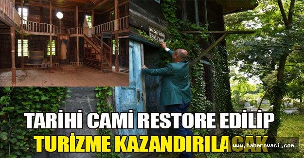 Tarihi cami restore edilip turizme kazandırılacak