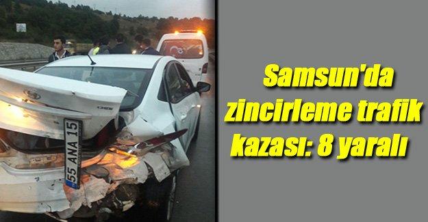 Samsun'da zincirleme trafik kazası: 8 yaralı