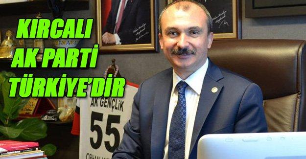 Kırcalı`nın  Ak Parti 16. yıl Kutlama Mesajı