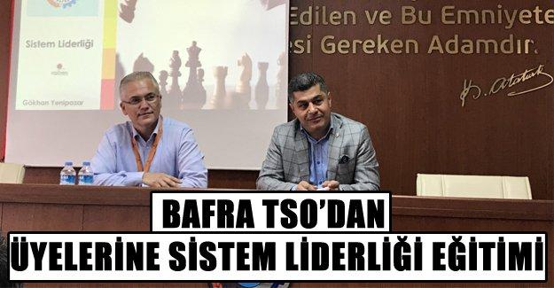 Bafra TSO'dan Üyelerine Sistem Liderliği Eğitimi