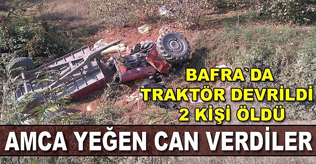 Bafra`da Traktör devrildi: 2 ölü