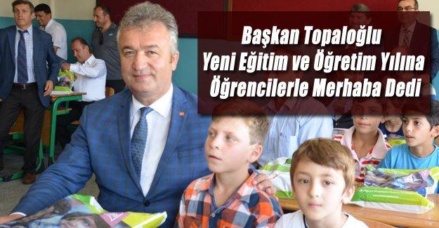 Başkan Topaloğlu Yeni Eğitim ve Öğretim Yılına Öğrencilerle Merhaba Dedi.