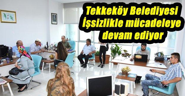 Tekkeköy Belediyesi İşsizlikle mücadeleye devam ediyor