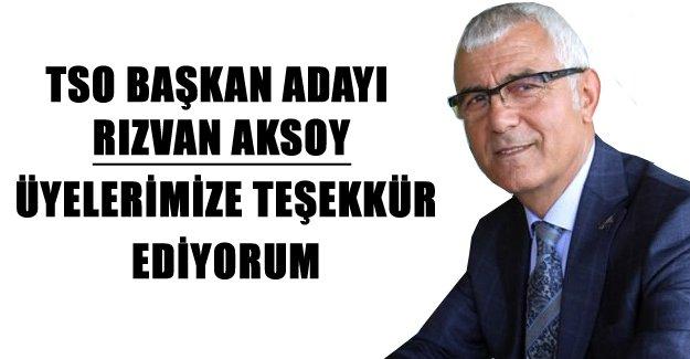 TSO Başkan Adayı Aksoy`dan Oda Üyelerine Açıklama..