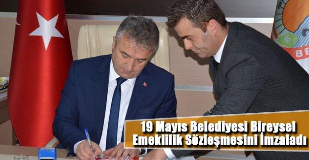19 Mayıs Belediyesi Bireysel Emeklilik Sözleşmesini İmzaladı.