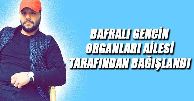 Bafralı Gencin Organları Ailesi Tarafından Bağışlandı