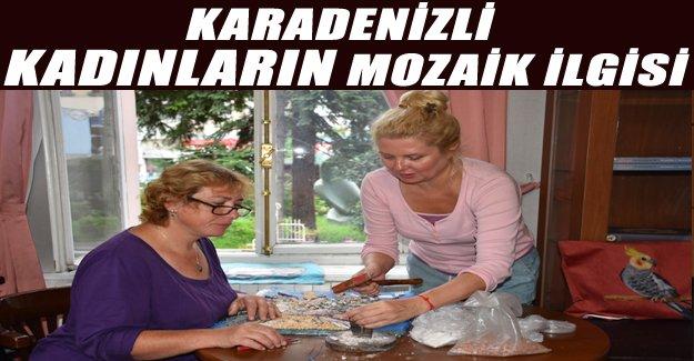 Karadenizli kadınların mozaik ilgisi