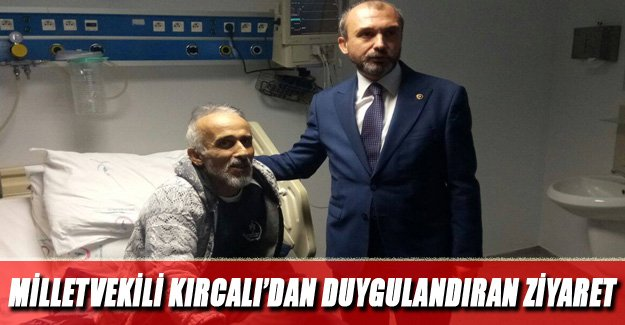 Milletvekili Kırcalı'dan Duygulandıran Ziyaret