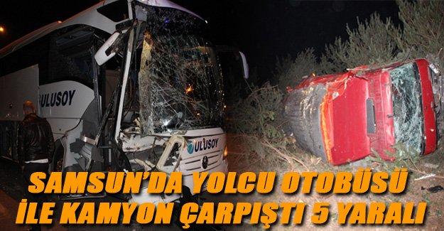 Samsun'da yolcu otobüsü ile kamyon çarpıştı 5 yaralı