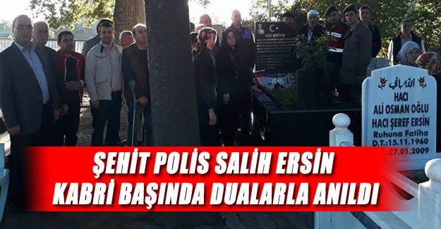 ŞEHİT POLİS SALİH ERSİN KABRİ BAŞINDA DUALARLA ANILDI