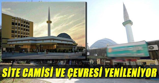 Site Camisi ve çevresi yenilenecek