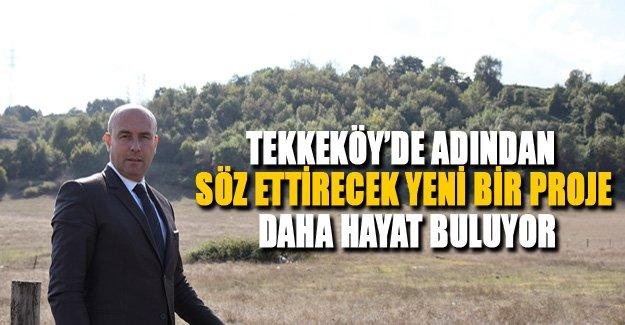 Tekkeköy'de Adından Söz Ettirecek Yeni Bir Proje Daha Hayat Buluyor