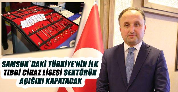 Türkiye'nin ilk tıbbi cihaz lisesi sektörün açığını kapatacak