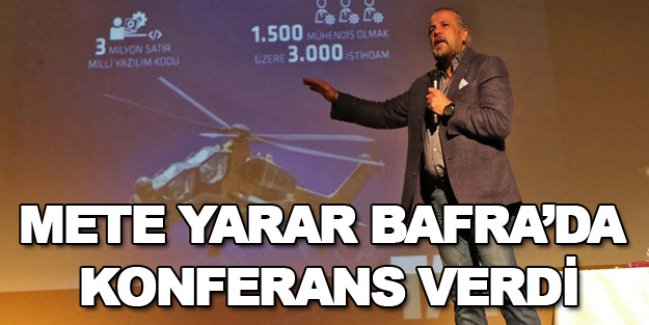 Mete Yarar'da Bafra'da muhteşem konferans