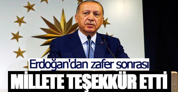 Erdoğan'dan zafer sonrası Millete teşekkür etti