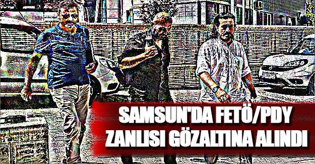 Samsun'da FETÖ/PDY zanlısı gözaltına alındı