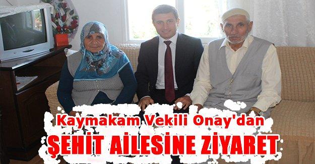 Kaymakam Vekili Onay'dan şehit ailesine ziyaret