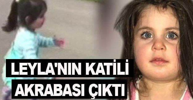 LEYLA'NIN KATİLİ AKRABASI ÇIKTI