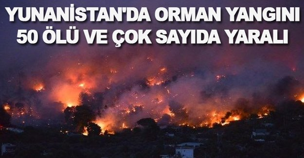 Yunanistan'da Yangın 50 Ölü