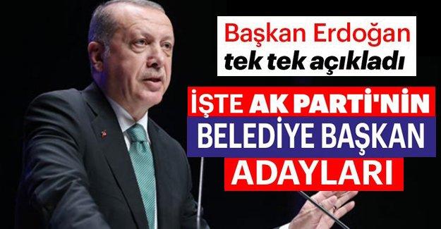 Erdoğan açıkladı işte İl il AK Parti belediye başkan adayları