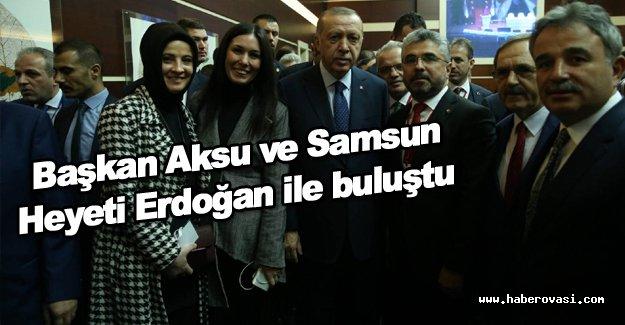 Ak Parti Samsun heyeti Erdoğan ile buluştu