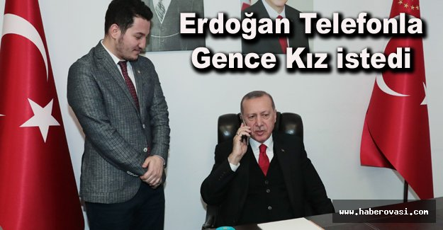 Samsun'da Erdoğan Telefonla gence kız istedi