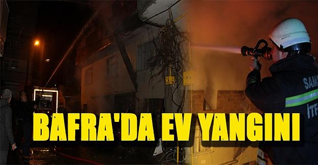 Bafra'da evin çatısı yandı