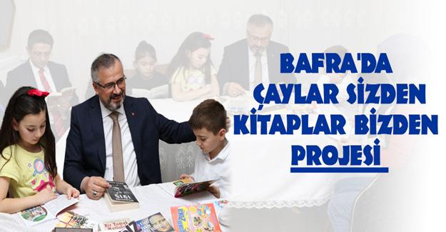 Bafra'da Çaylar Sizden Kitaplar Bizden Projesi