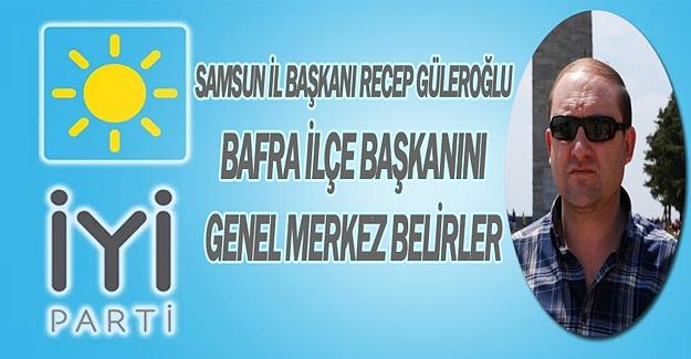 İYİ Parti Samsun İl Başkanı Güleroğlu açıklama yaptı