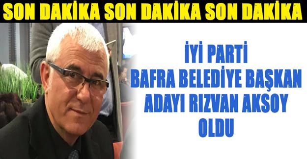 Rızvan Aksoy Bafra Belediye Başkan Adayı Oldu