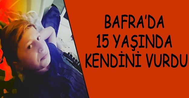 Bafra'da 15 Yaşında Kendini Vurdu