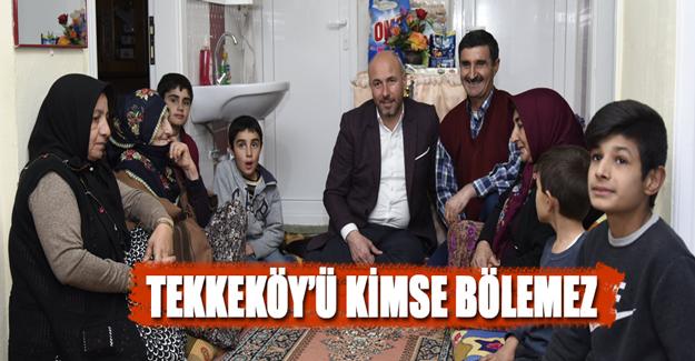 Togar Tekkeköy'ü Kimse Bölemez