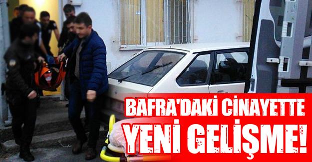 Bafra'daki cinayette yeni gelişme!