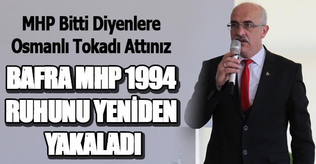 Bafra MHP 1994 ruhunu yeniden yakaladı