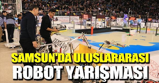 Samsun'da 13. Uluslararası Robot Yarışması başladı