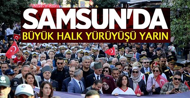 Samsun'da büyük halk yürüyüşü yarın yapılacak