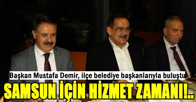 Başkan  Demir, ilçe belediye başkanlarıyla buluştu