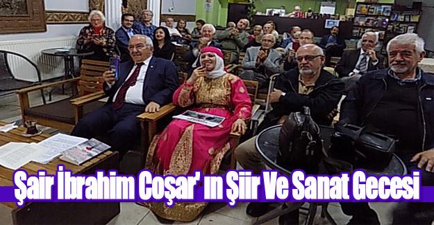 Şair İbrahim Coşar' In Şiir Ve Sanat Gecesi