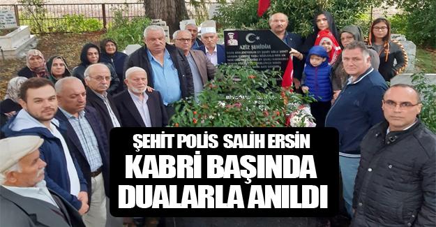Şehit Polis  Salih Ersin Dualarla Anıldı