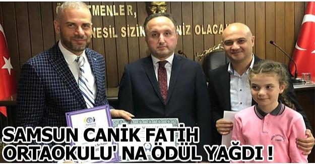 Samsun Canik Fatih Ortaokulu' na ödül yağdı !