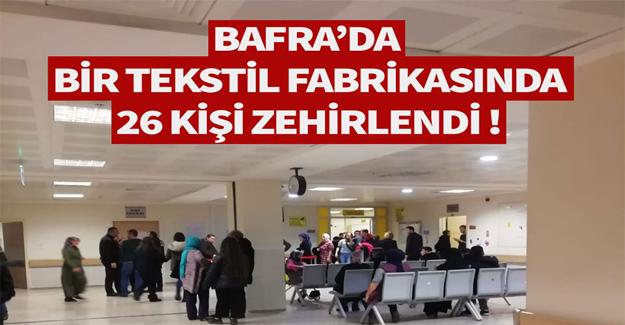 Bafra'da 26 Kişi Zehirlendi